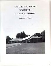 The Methodists of Rockville : A Church History David White Connecticut Paperback