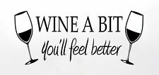 Wall Sticker Home Decal Wine A Bit You'll Feel Better Kitchen Lounge Cool Bar