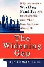 The Widening Gap: Why America's Working Families Are in Jeopardy And What Can Be