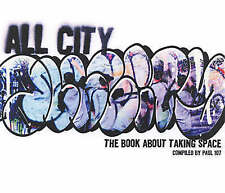 NEW All City: The Book about Taking Space