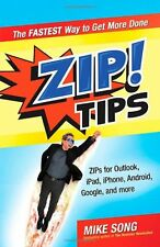 ZIP! Tips: The Fastest Way to Get More Done by Mike Song