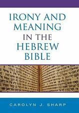 Indiana Studies in Biblical Literature Ser.: Irony and Meaning in the Hebrew...