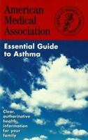 American Medical Association...Essential Guide To Asthma