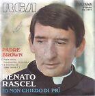 """Disco 7"""" - 45 Giri - Renato Rascel - Padre Brown - RCA - 1970 - EX"""