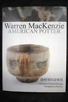 WARREN MACKENZIE AMERICAN POTTER By David Lewis NEW hard back book OOP old stock