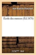 A0/00cole Des Moeurs by Jean-Baptiste Blanchard (Paperback / softback, 2016)