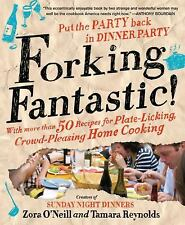 Forking Fantastic!: Put the Party Back in Dinner Party, Reynolds, Tamara, O'Neil