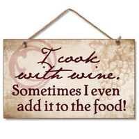 I COOK WITH WINE, SOMETIMES I ADD IT TO THE FOOD WALL PLAQUE, WOODEN BAR SIGN