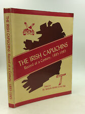 THE IRISH CAPUCHINS: Record of a Century, 1885-1985 - Fr. Nessan Shaw, ed.