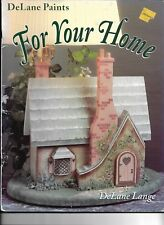 For Your Home  Decorative Tole Painting Pattern Book by DeLane Lange