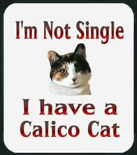 New listing Cat Mouse Pad - I'm Not Single I Have a Calico Cat - Usa Free Shipping