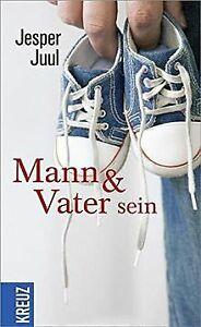 Mann und Vater sein von Juul, Jesper | Buch | Zustand gut
