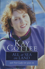 KAY COTTEE  All At Sea and First Lady Ten Years On