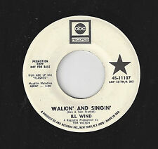 ♫ILL WIND Walkin' And Singin'/In My Dark World ABC 11107 WLP PSYCH ROCK 45RPM♫