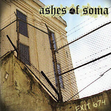 Exit 674 by Ashes of Soma (CD, Jun-2005, Universal) New