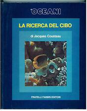 COUSTEAU JACQUES LA RICERCA DEL CIBO GLI OCEANI FABBRI 1973 VIAGGI MARE