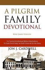 A Pilgrim Family Devotional : King James Version (Cambridge Edition) by Jon...