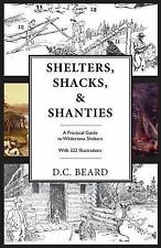 Shelters, Shacks, and Shanties: An Illustrated Guide to Wilderness Shelters (Pap