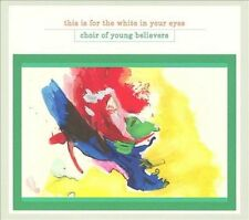This Is for the White in Your Eyes/Burn the Flag by Choir of Young Believers 2CD