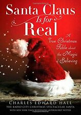 Santa Claus Is for Real: A True Christmas Fable About the Magic of Believing by