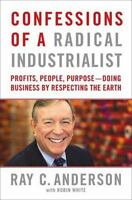 Confessions of a Radical Industrialist: Profits, People, Purpose--Doing Busines