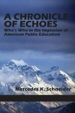 A Chronicle of Echoes : Who's Who in the Implosion of American Public...