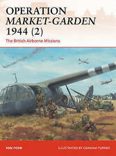 Operation Market-Garden 1944 2: The British Airborne Missions by Ken Ford...
