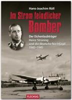RÖLL: Im Strom feindlicher Bomber Eichenlaubträger Heinz Strüning Nachtjagd NEU!