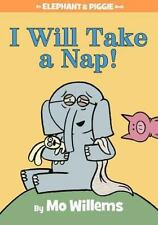 I Will Take A Nap! (An Elephant and Piggie Book) by Willems, Mo
