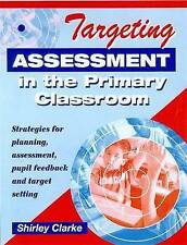 Targeting Assessment in the Primary Classroom: Strategies for Planning, Assessm…