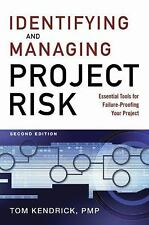Identifying and Managing Project Risk: Essential Tools for Failure-Proofing Your