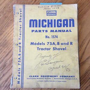 Clark Michigan 75 A/B/R PARTS MANUAL BOOK CATALOG LIST WHEEL LOADER GUIDE 1574
