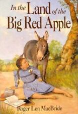 Little House Ser. The Rose Years: In the Land of the Big Red Apple by Roger Lea