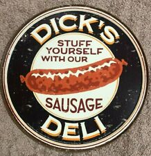 """D*CK'S DELI ~STUFF YOURSELF WITH OUR SAUSAGE~ 12"""" ROUND METAL SIGN DINER CRUDE"""