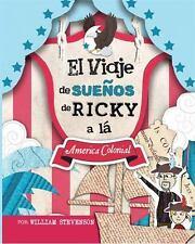 El Viaje de Suenos de Ricky a la America Colonial (Paperback or Softback)