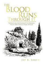 The Blood Runs Through It : The Blood of Jesus: God's Guarantee for Your...