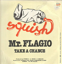 MR. FLAGIO - Take A Chance - 1983 Squish - BTV10 001 - Italy