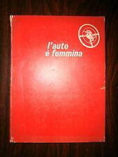 L'AUTO È FEMMINA#VENT'ANNI DI STILE CARROZZIERO A TORINO 1948-1968#Motor Italia