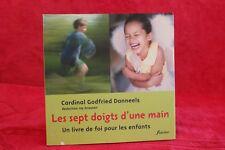 Les sept doigts d'une main : Un livre de foi pour les enfants - Godfried Danneel