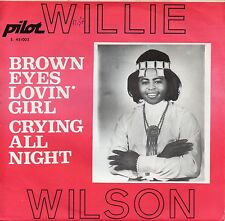 7 45 Willie Wilson-Brown Eyed épicer 'GIRL RARE GER Private Relase soul SINGLE