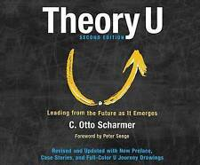 Theory U: Leading from the Future as It Emerges by Scharmer, C. Otto