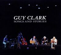 Guy Clark - Songs and Stories [CD]
