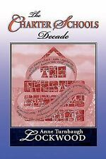 The Charter Schools Decade: By Anne Turnbaugh Lockwood