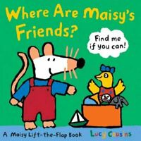 Where Are Maisy's Friends? : A Maisy Lift-the-flap Book, Hardcover by Cousins...