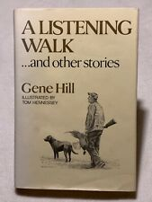 "Gene Hill - ""A Listening Walk� - Fishing & Bird Hunting - 1985 Book -"