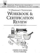 The Pharmacy Technician Workbook and Certification Review, 2nd Edition