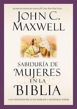 Sabiduría de Mujeres en la Biblia : Las Gigantas de la Fe Hablan a Nuestras...