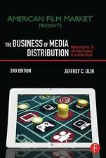 The Business of Media Distribution: Monetizing Film, TV, and Video Content in an