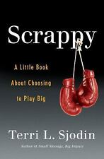 Book-Scrappy-How to Play Big and Win in Business-Terri L. Sjodin