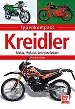 TYPENKOMPASS - ANDY SCHWIETZER - KREIDLER - MOFAS, MOKICKS, LEICHTKRAFTRÄDER
